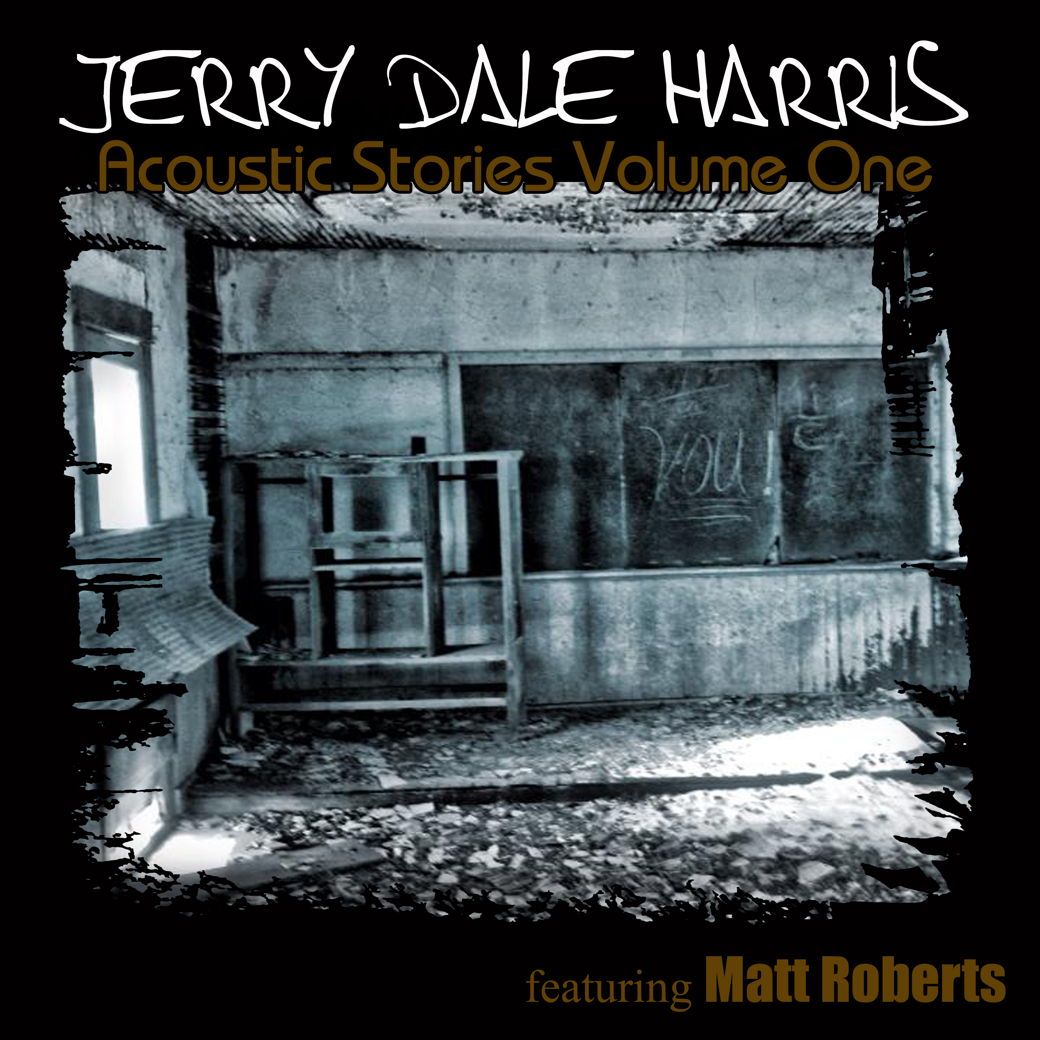 Jerry Dale Harris Acoustic  Stories Volume One(FRONT)